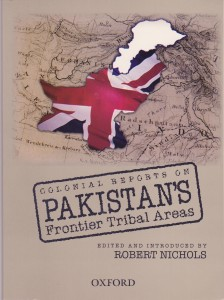 Colonial Reports on Pakistan's Frontier Tribal Areas