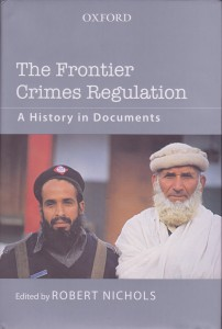 The Frontier Crimes Regulation, A History in Documents